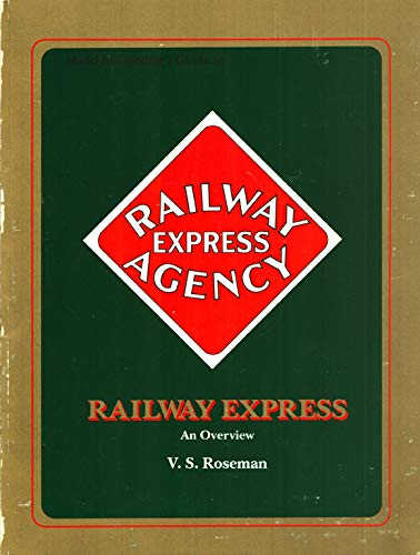 Model Railroading's Guide to the Railway Express: An Overview: Roseman, V. S.