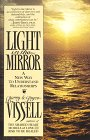 Light in the Mirror: A New Way to Understand Relationships (0961272058) by Vissell, Barry; Vissell, Joyce