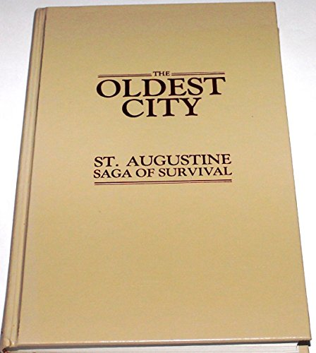 The Oldest City: St. Augustine Saga of Survival: Jean Parker Waterbury [editor]