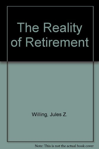 9780961274603: The Reality of Retirement