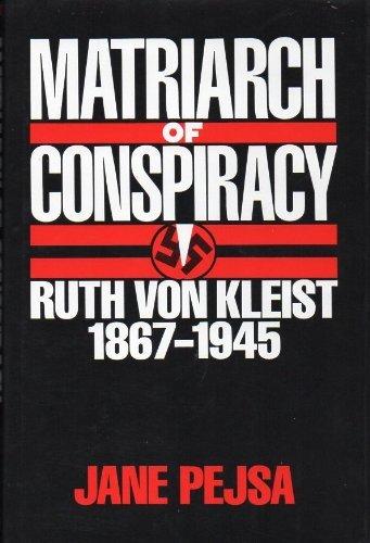 9780961277628: Matriarch of Conspiracy: Ruth Von Kleist, 1867-1945