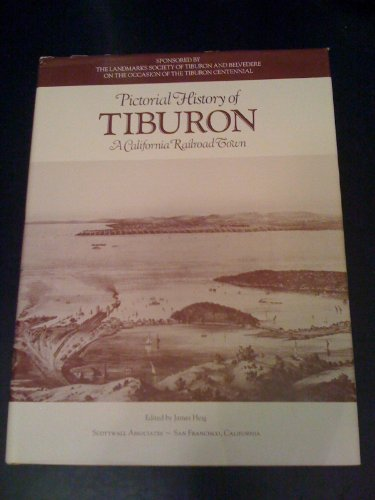 9780961279028: Pictorial History of Tiburon: A California Railroad Town