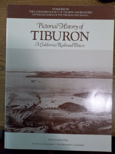 9780961279035: Pictorial History of Tiburon: A California Railroad Town