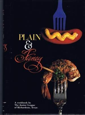 9780961281007: Plain & Fancy: A Cookbook by The Junior League of Richardson Texas