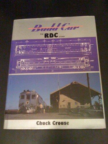 Budd Car The Rdc Story: Crouse, Chuck