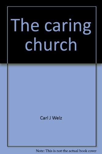 The caring church: Call for a humane Christianity: Welz, Carl J