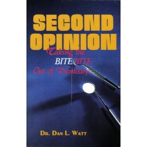 9780961286286: Second Opinion: Taking the Bite Out of Dentistry