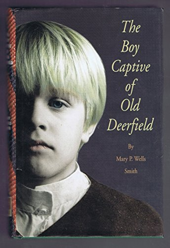 9780961287658: The Boy Captive of Old Deerfield