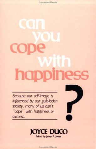 9780961289607: Can You Cope With Happiness