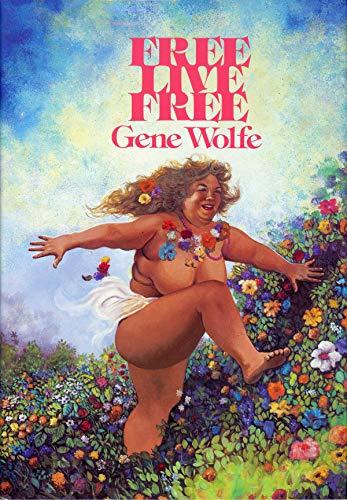 FREE LIVE FREE: Wolfe, Gene
