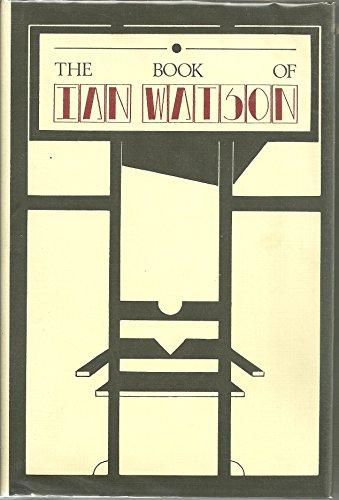 9780961297046: The Book of Ian Watson