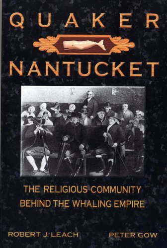 9780961298401: Quaker Nantucket: The Religious Community Behind the Whaling Empire