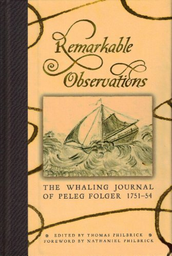 9780961298463: Remarkable Observations the Whaling Journal of Peleg Folger 1751-54