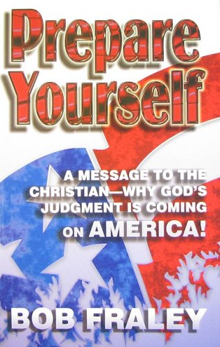 9780961299934: Prepare Yourself: A Message to the Christian - God's Judgment is Coming on America!