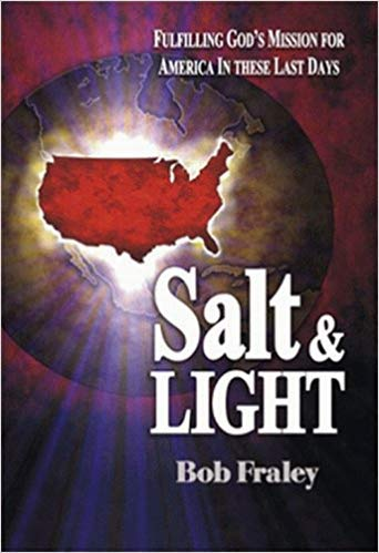 You are Salt & Light: Equipping Christians: Fraley, Bob