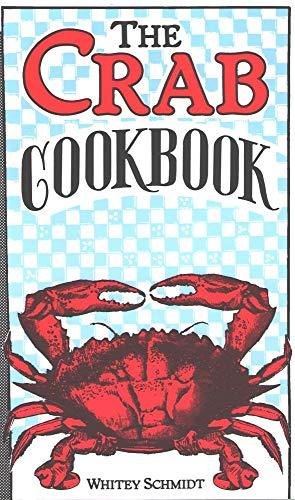 The Crab Cookbook: Schmidt, Whitey