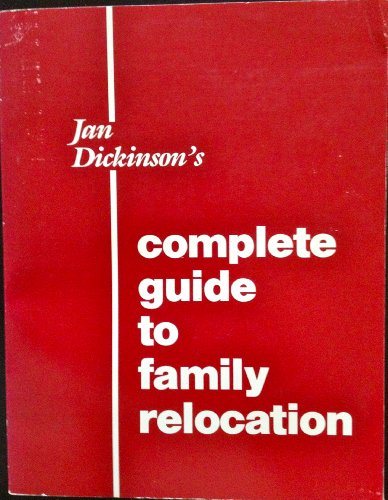 9780961301101: Jan Dickinson's Complete Guide to Family Relocation