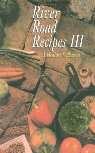 River Road Recipes III : A Healthy: Junior League of