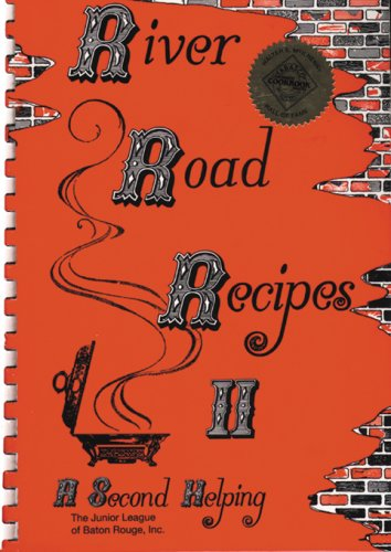 River Road Recipes II: A Second Helping: Staff of Junior League of Baton Rouge