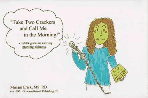 9780961306359: Take two crackers and call me in the morning!: A real-life guide for surviving morning sickness