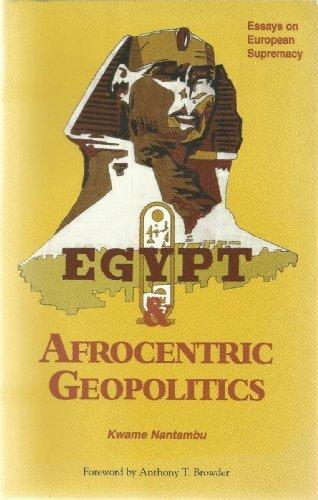 9780961306786: Egypt & Afrocentric Geopolitics: Essays on European Supremacy