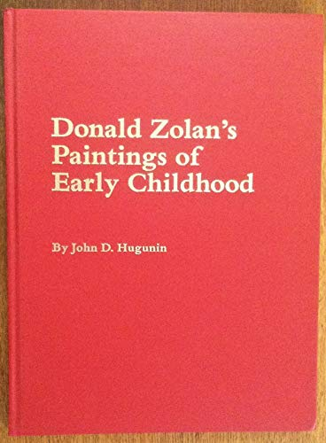 9780961307004: Donald Zolan's paintings of early childhood