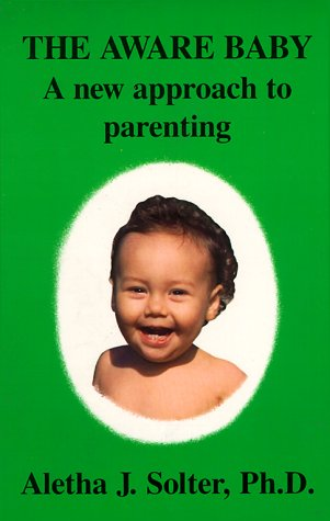 9780961307301: The Aware Baby: A New Approach to Parenting