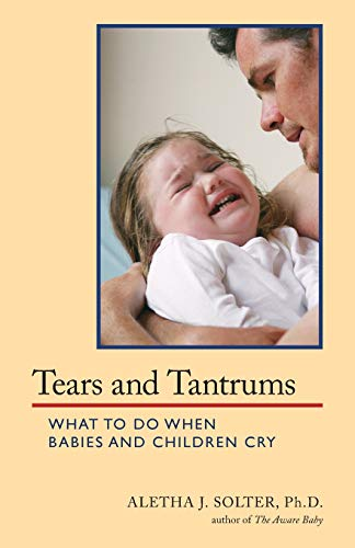 9780961307363: Tears and Tantrums: What to Do When Babies and Children Cry