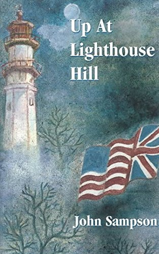 Up at Lighthouse Hill: Sampson, John
