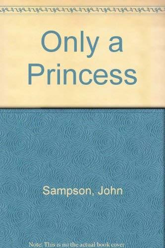 Only a Princess (0961307587) by John Sampson