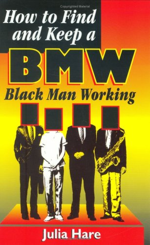 9780961308667: How to Find and Keep a BMW: Black Man Working