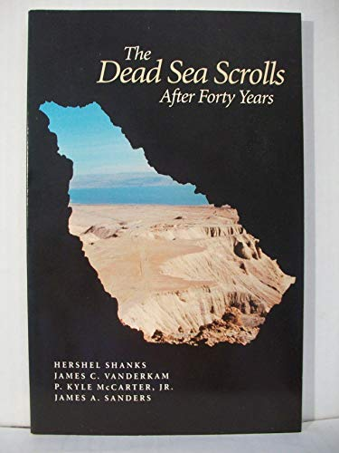 The Dead Sea Scrolls After Forty Years (Symposium at the Smithsonian Institution, Oct. 27, 1990) (9780961308971) by P. Kyle McCarter Jr.; James A. Sanders; Hershel Shanks; James C. Vanderkam