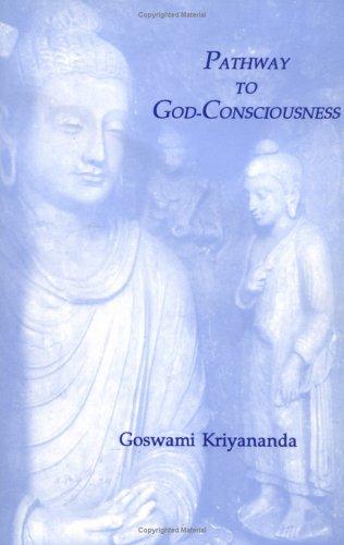 Pathway to God-Consciousness: Kriyananda, Goswami