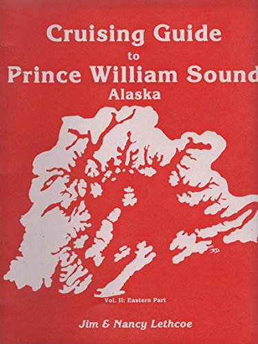 9780961314637: Cruising Guide to Prince William Sound, Vol. 2 : Eastern Part