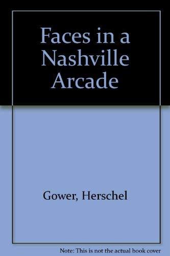 Faces in a Nashville Arcade: Herschel Gower