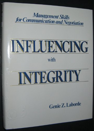 9780961317201: Influencing with Integrity: Management Skills for Communication and Negotiation