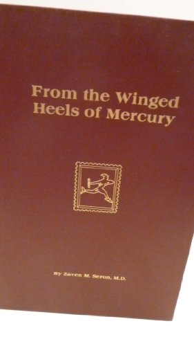 9780961317300: From the winged heels of Mercury: The story of the evolution of the stamp from antiquity to modern times