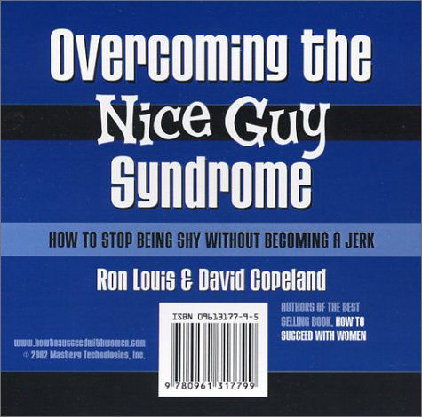 Overcoming the Nice Guy Syndrome: How to: Louis, Ron, Copeland,