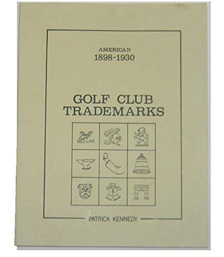 Golf club trademarks: American, 1898-1930: Kennedy, Patrick