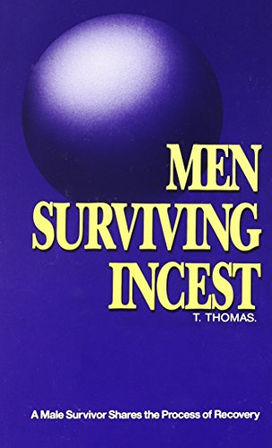 9780961320584: Men Surviving Incest: A Male Survivor Shares the Process of Recovery