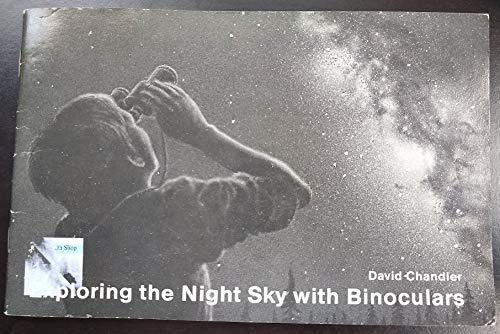 Exploring the Night Sky With Binoculars: A: Chandler, David