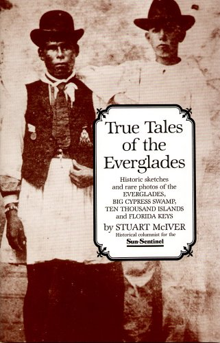 9780961323639: True Tales of the Everglades