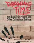 9780961330996: Drawing Time: Art Therapy in Prisons and Other Correctional Settings