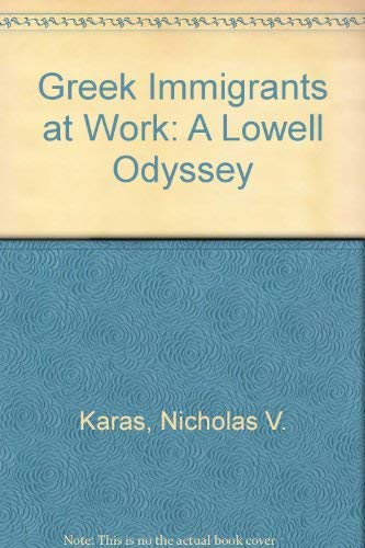 9780961334710: Greek Immigrants at Work: A Lowell Odyssey