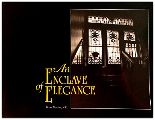 An Enclave of Elegance: A Survey of the Architecture, Development and Personalities of the Genera...