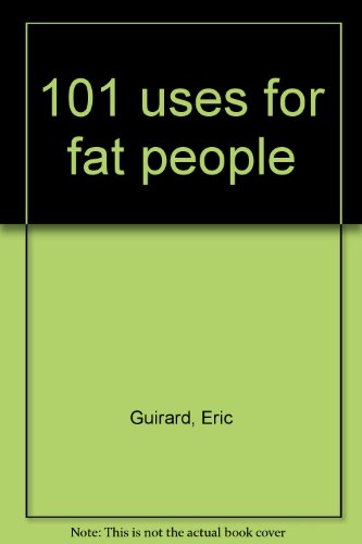 9780961338909: 101 uses for fat people
