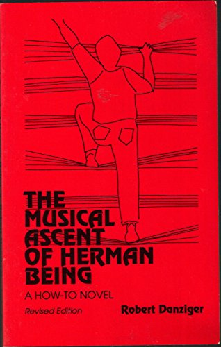 9780961342753: The Musical Ascent of Herman Being: A How-To-Novel
