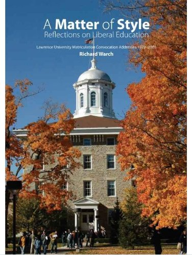 A Matter of Style: Reflections on Liberal Education (A matter of style : reflections on liberal ...