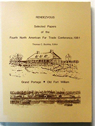 9780961345105: Rendezvous: Selected papers of the Fourth North American Fur Trade Conference, 1981