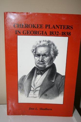 9780961347444: Cherokee Planters in Georgia, 1832-1838: Historical Essays on Eleven Counties in the Cherokee Nation of Georgia (Pioneer-Cherokee Heritage Series)